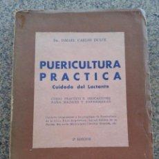 Libros de segunda mano: PUERICULTURA PRACTICA, CUIDADO DEL LACTANTE -- DR. ISMAEL CARLOS DULCE -- BUENOS AIRES 1960 --. Lote 54604441