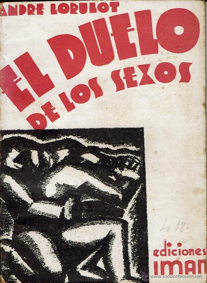 EL DUELO DE LOS SEXOS, DE ANDRE LORULOT. AÑO 1934. (5.2) (Libros de Segunda Mano - Ciencias, Manuales y Oficios - Medicina, Farmacia y Salud)