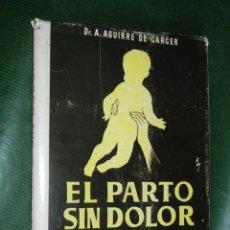 Libros de segunda mano - EL PARTO SIN DOLOR (SISTEMA PSICO-PROFILACTICO), DE DR. A, AGUIRRE DE CARCER - 54665662