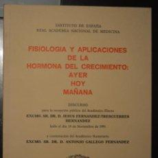 Libros de segunda mano: FISIOLOGIA Y APLICACIONES DE LA HORMONA DEL CRECIMIENTO: AYER HOY MAÑANA. Lote 54703256