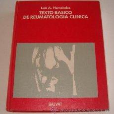 Libros de segunda mano: LUIS A. HERNÁNDEZ, TEXTO BÁSICO DE REUMATOLOGÍA CLÍNICA. RM73488. . Lote 54800202