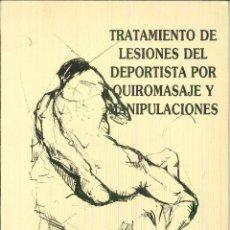 Libros de segunda mano: TRATAMIENTO DE LESIONES DEL DEPORTISTA POR QUIROMASAJE Y MANIPULACIÓN. FEDERICO MOTA AYALA. Lote 54807652