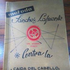 Livres d'occasion: MÉTODO SÁNCHEZ LAFUENTE CONTRA LA CAÍDA DEL CABELLO -- 12 EDICIÓN -- 1971. Lote 54884368