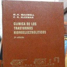 Libros de segunda mano: CLINICA DE TRASTORNOS HIDROELECTROLÍTICOS, M.H.MAXWELL, C.R. KLEEMAN. Lote 54942872
