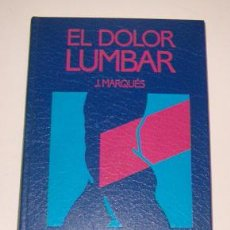 Libros de segunda mano: J. MARQUÉS. EL DOLOR LUMBAR. RM73661. . Lote 54966171