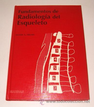 CLYDE A. HELMS. FUNDAMENTOS DE RADIOLOGÍA DEL ESQUELETO. RM73678. (Libros de Segunda Mano - Ciencias, Manuales y Oficios - Medicina, Farmacia y Salud)