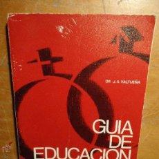 Libros de segunda mano: GUIA DE EDUCACION SEXUAL DR. J. A. VALTUEÑA 1975 - 118 PAGINAS. Lote 54984294