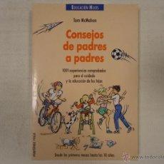 Libros de segunda mano: LIBRO CONSEJOS DE PADRES A PADRES TOM MCMAHON 1994 EDICIONES MARTÍNEZ ROCA S.A. EDUCACIÓN HIJOS. Lote 54989136
