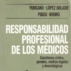 Libros de segunda mano: RESPONSABILIDAD PROFESIONAL DE LOS MÉDICOS - A.R. YUNGANO - J.D. LÓPEZ - V.L. POGGI - A.H. BRUNO. Lote 55013203