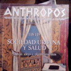 Libros de segunda mano: ANTHROPOS Nº 118/119 SOCIEDAD URBANA Y SALUD. Lote 55085932