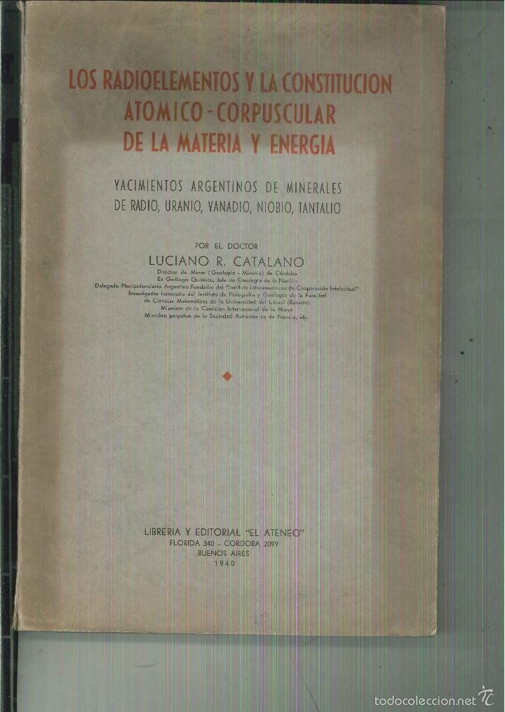 LOS RADIOELMENTOS Y LA CONSTITUCIÓN ATÓMICO-CORPUSCULAR DE LA MATERIA Y LA ENERGÍA (Libros de Segunda Mano - Ciencias, Manuales y Oficios - Medicina, Farmacia y Salud)