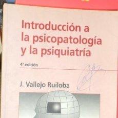 Libros de segunda mano: INTRODUCCIÓN A LA PSICOPATOLOGÍA Y LA PSIQUIATRÍA, J. VALLEJO RUILOBA. Lote 157910802
