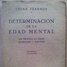 Libros de segunda mano: DETERMINACION DE LA EDAD MENTAL - CESAR JUARROS - PRIMERA EDICION 1943. Lote 55720046