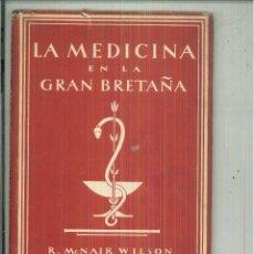 Libros de segunda mano: LA MEDICINA EN LA GRAN BRETAÑA. R. MCNAIR. Lote 56144625