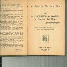 Libros de segunda mano: LA SALUD DE NUESTROS HIJOS IV: LA HABITACIÓN, EL VESTIDO, LA COCINA DEL NIÑO. Mª COVADONGA VILLEGAS. Lote 56198038