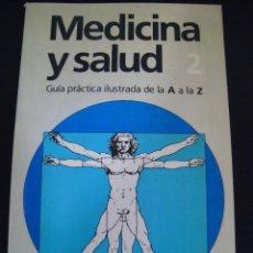Libros de segunda mano: MEDICINA Y SALUD 2. GUIA PRACTICA ILUSTRADA DE LA A A LA Z. CIRCULO DE LECTORES.. Lote 56388746