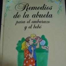 Libros de segunda mano: REMEDIOS DE LA ABUELA PARA EL EMBARAZO Y EL BEBE. ANGELS CAMPS. PLANETA.. Lote 56482950