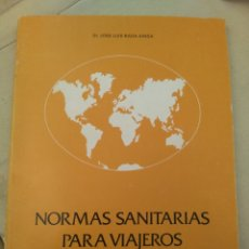 Libros de segunda mano: NORMAS SANITARIAS PARA VIAJEROS A PAISES TROPICALES. DR. JOSE LUIS BADA AINSA. 1983. Lote 56550646