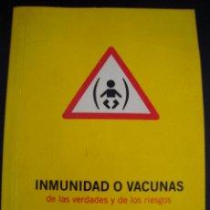 Libros de segunda mano: INMUNIDAD O VACUNAS DE LAS VERDADES Y DE LOS RIESGOS. DR. XAVIER URIARTE.. Lote 56589384