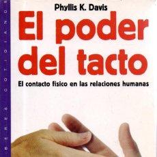 Libros de segunda mano: . LIBRO EL PODER DEL TACTO DE PHYLLIS K. DAVIS LIBRO SUBRALLADO EN LAPIS . Lote 56598127