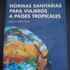 Libros de segunda mano: NORMAS SANITARIAS PARA VIAJEROS A PAISES TROPICALES. JOSE LUIS BADA AINSA. . Lote 56613133