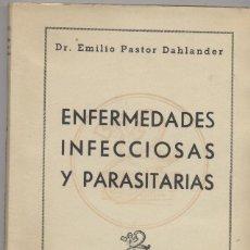 Libros de segunda mano: ENFERMEDADES INFECCIOSAS Y PARASITARIAS-EMILIO PASTOR DAHLANDER. Lote 56649577