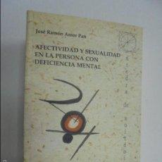 Libros de segunda mano: AFECTIVIDAD Y SEXUALIDAD EN LA PERSONA CON DEFICIENCIA MENTAL. JOSE RAMON AMOR PAN. VER FOTOS. Lote 56883072