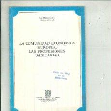Libros de segunda mano: LA COMUNIDAD ECONÓMICA EUROPEA. LAS PROFESIONES SANITARIAS. JOSÉ MATEU ISTÚRIZ. Lote 57189984