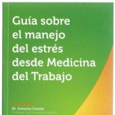 Libros de segunda mano: GUIA SOBRE EL MANEJO DEL ESTRÉS DESDE MEDICINA DEL TRABAJO . Lote 57190147