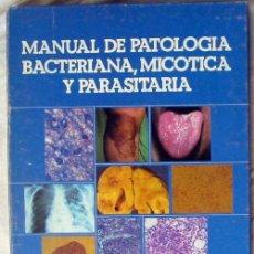 Libros de segunda mano: MANUAL DE PATOLOGÍA BACTERIANA, MICÓTICA Y PARASITARIA - ED. EMISA 1987 - VER INDICE. Lote 57234647