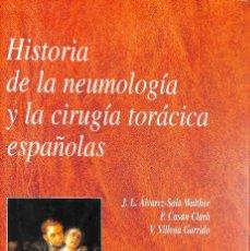 Libros de segunda mano: HISTORIA DE LA NEUMOLOGÍA Y LA CIRUGÍA TORÁCICA ESPAÑOLAS 2006. Lote 57418259