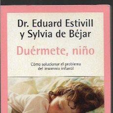 Livros em segunda mão: DUÉRMETE , NIÑO , CÓMO SOLUCIONAR EL PROBLEMA DEL INSOMINO INFANTIL. Lote 57463478