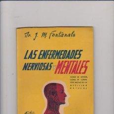 Libros de segunda mano: LAS ENFERMEDADES NERVIOSAS Y MENTALES - J.M.FONTANALS - MEDICINA NATURAL 1945. Lote 57545560