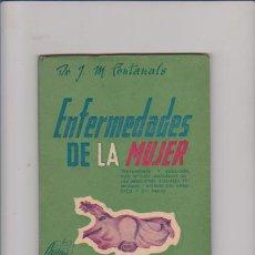 Libros de segunda mano: ENFERMEDADES DE LA MUJER - J.M.FONTANALS - MEDICINA NATURAL 1945. Lote 57545584
