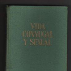 Libros de segunda mano: VIDA CONYUGAL Y SEXUAL.. Lote 57626063