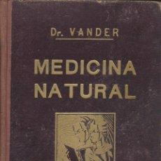 Libros de segunda mano: TOMO MEDICINA NATURAL DEL DR VANDER 1956. Lote 57716336