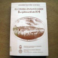 Libros de segunda mano: EL CÓLERA EN SANTANDER (LA EPIDEMIA DEL AÑO 1.834). Lote 57733612