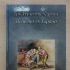 Libros de segunda mano: LAS PRIMERAS MUJERES DENTISTAS EN ESPAÑA (JULIO GONZÁLES IGLESIAS). Lote 57734575