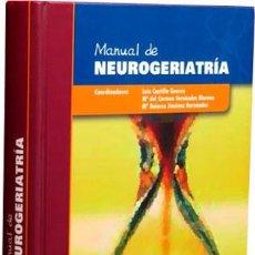 Libros de segunda mano: MANUAL DE NEUROGERIATRIA - LUIS CASTILLA GUERRA Y OTROS - GRUPO 2 COMUNICACION MEDICA - 2008. Lote 57895449