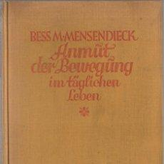 Libros de segunda mano: LA GRACIA DEL MOVIMIENTO EN LA VIDA DIARIA. BESS M. MESENDIECK. ESCRITO EN ALEMÁN.. Lote 58073083