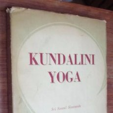 Libros de segunda mano: KUNDALINI YOGA - SIVANADA, SWAMI. 1953. Lote 58116656