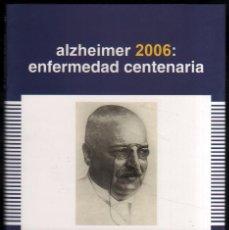 Libros de segunda mano: ALZHEIMER 2006: ENFERMEDAD CENTENARIA - J.M.MARTINEZ LAGE Y OTROS *. Lote 58382136