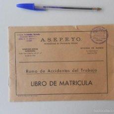Libros de segunda mano: LIBRO MATRICULA , RAMO DE ACCIDENTES DE TRABAJO ASEPEYO 1966. Lote 58405430