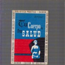 Libros de segunda mano: TU CUERPO Y TU SALUD - / DR. F. GOUST -ED. DAIMON. Lote 58516182