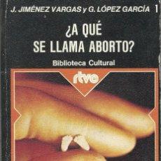 Libros de segunda mano: ¿A QUE SE LLAMA ABORTO?. Lote 58551475