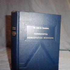 Libros de segunda mano: FARMACOPEA HOMEOPATICA MEXICANA - DR.L.SANDOVAL - MEXICO 1961.. Lote 58585525