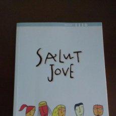Libros de segunda mano: SALUT JOVE - GENERALITAT CATALUNYA - EN CATALAN 1ª EDICION. Lote 58644612