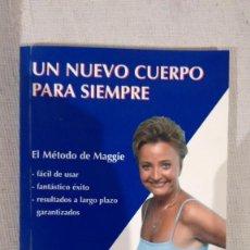 Libros de segunda mano: UN NUEVO CUERPO PARA SIEMPRE:EL METODO MAGGIE DE MAGGIE DROZD. Lote 58674801