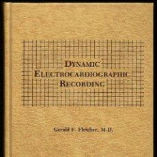 Libros de segunda mano - DYNAMIC ELECTROCARDIOGRAPHIC RECORDING - GERALD F. FLETCHER, M.D. (1979) - 39285138