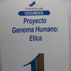Libros de segunda mano: PROYECTO GENOMA HUMANO: ETICA. FUNDACION BBV.464 PP. 1991. BILBAO.. Lote 58898641